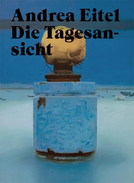 Andrea Eitel Katalog 2009 Cover Die Tagesansicht